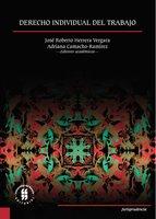 Derecho individual del trabajo - Adriana Camacho-Ramírez, José Roberto Herrera Vergara