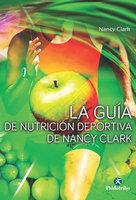 La guía de nutrición deportiva de Nancy Clark - Nancy Clark