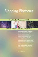 Blogging Platforms Complete Self-Assessment Guide - Gerardus Blokdyk