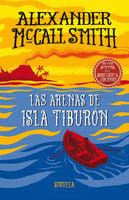Las arenas de isla Tiburón - Alexander McCall Smith