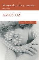 Versos de vida y muerte - Amos Oz