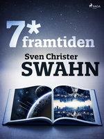 7*framtiden - Sven Christer Swahn