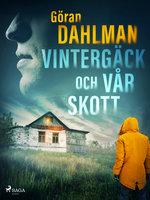 Vintergäck och vårskott - Göran Dahlman