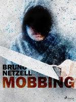 Mobbing - Bruno Netzell
