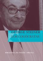 Los Logócratas - George Steiner
