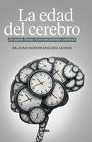 La edad del cerebro - Dr. Juan Vicente Sánchez Andrés