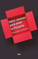 Siete razones para amar la filosofía - Giuseppe Cambiano