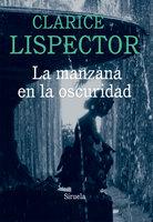 La manzana en la oscuridad - Clarice Lispector