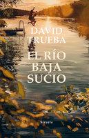 El río baja sucio - David Trueba