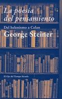 La poesía del pensamiento - George Steiner