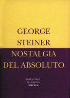 Nostalgia del absoluto - George Steiner