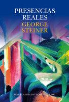 Presencias reales - George Steiner