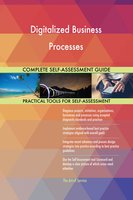 Digitalized Business Processes Complete Self-Assessment Guide - Gerardus Blokdyk