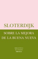 Sobre la mejora de la Buena Nueva - Peter Sloterdijk