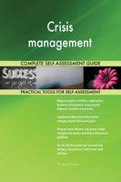 Crisis management Complete Self-Assessment Guide - Gerardus Blokdyk