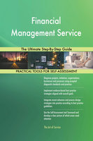 Financial Management Service The Ultimate Step-By-Step Guide - Gerardus Blokdyk