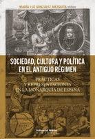 Sociedad, cultura y política en el Antiguo Régimen - María Luz González Mezquita