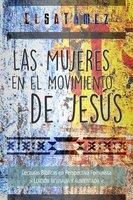 Las mujeres en el movimiento de Jesús - Elsa Tamez