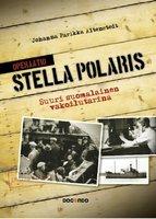Operaatio Stella Polaris - Suuri suomalainen vakoilutarina - Johanna Parikka Altenstedt