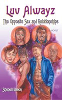 Luv Alwayz: The Opposite Sex and Relationships - Shonell Bacon, J. Daniels