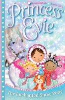 Princess Evie: The Enchanted Snow Pony - Sarah Kilbride