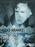 Nattens København i vor tid - Hugo Krantz