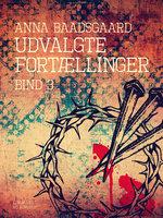 Udvalgte fortællinger. Bind 3 - Anna Baadsgaard