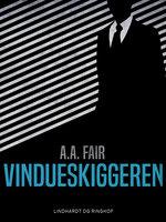 Vindueskiggeren - A.A. Fair