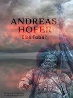 Andreas Hofer - Else Faber