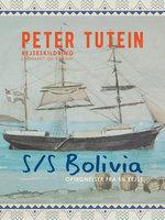 S/S Bolivia: Optegnelser fra en rejse - Peter Tutein