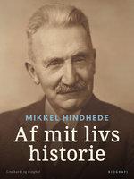 Af mit livs historie - Mikkel Hindhede