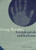 Aristokratisk radikalisme - Georg Brandes