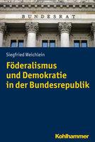 Föderalismus und Demokratie in der Bundesrepublik - Siegfried Weichlein