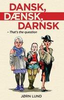 Dansk, dænsk, darnsk - Jørn Lund