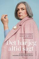 Det har jeg altid sagt - Rasmus Bruun, Kirsten Birgit Schiøtz Kretz Hørsholm