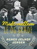 Midt mellem le og græde - Agnes Jelhof Jensen