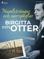 Navelsträngar och narrspeglar - Birgitta von Otter