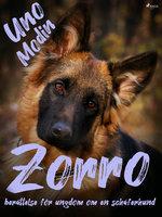 Zorro : berättelse för ungdom om en schäferhund - Uno Modin