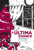 A Última Chance - Marcia Kupstas