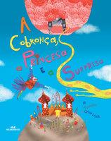 A cobronça, a princesa e a surpresa - Celso Linck