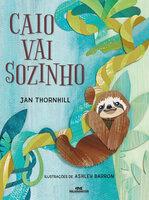 Caio vai sozinho - Jan Thornhill