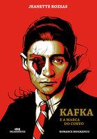 Kafka e a Marca do Corvo - Jeanette Rozsas