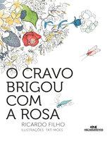 O cravo brigou com a rosa - Ricardo Ramos Filho