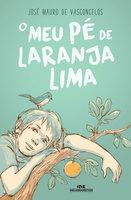 O Meu Pé de Laranja Lima – 50 Anos - José Mauro de Vasconcelos, Luiz Antonio Aguiar