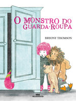 O monstro do guarda-roupa - Bryony Thomson