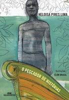 O Pescador de Histórias - Heloisa Pires Lima