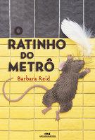O Ratinho do Metrô - Barbara Reid