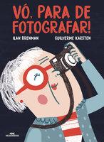 Vó, para de fotografar - Ilan Brenman