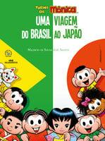 Turma da Mônica – Uma Viagem do Brasil ao Japão - Mauricio de Sousa, José Santos