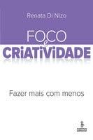Foco e criatividade - Renata Di Nizo